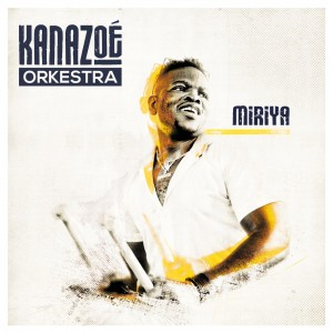Kanazoé Orkestra album Miriya